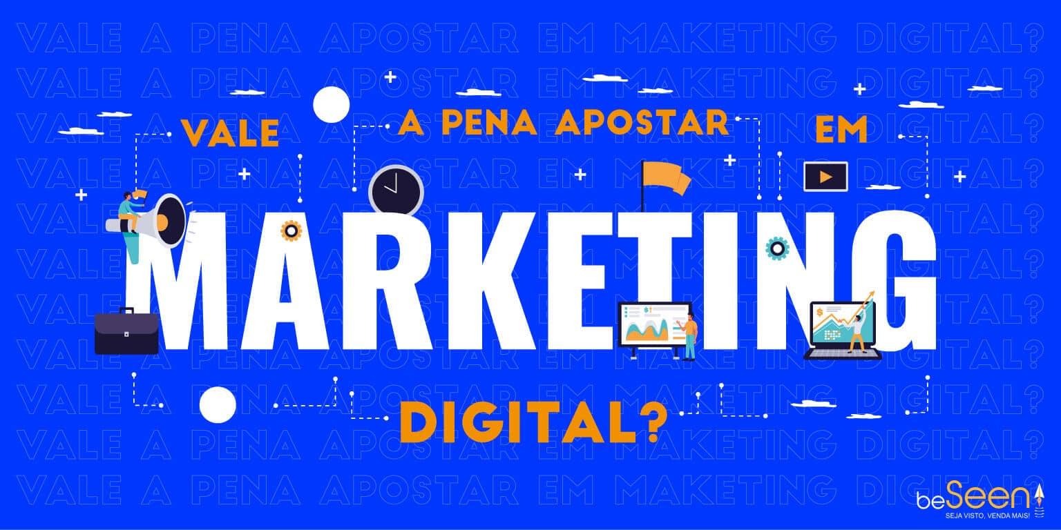 vale a pena apostar em marketing digital